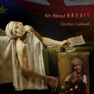 Art About BREXIT - Gordon Coldwell