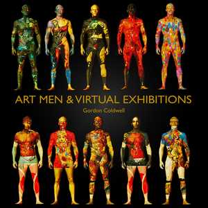 Art Men & Virtual Exhibitions - Gordon Coldwell